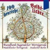 100 deutsche Volkslieder - Rundfunk-Jugendchor Wernigerode von Various Artists