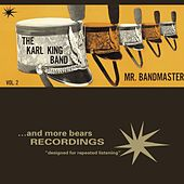 Play & Download Mr. Bandmaster by Karl King Band | Napster
