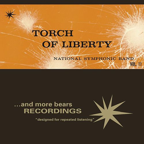 Torch Of Liberty by National Symphonic Band
