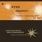 Play & Download Eyes Front! by National Symphonic Band | Napster