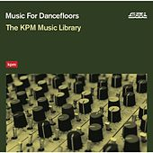 Play & Download Music For Dancefloors: The KPM Music Library by Various Artists | Napster