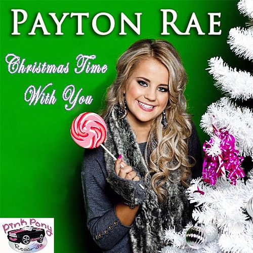 Play & Download Christmas Time With You by Payton Rae | Napster