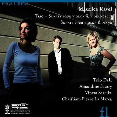 Ravel: Piano Trio in A minor / Sonata for Violin and Cello / Violin Sonata in G major by Trio Dali