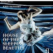 Defoort: House of the Sleeping Beauties by Barbara Hannigan