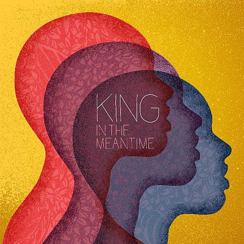 In the Meantime by King