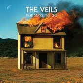 Time Stays, We Go by The Veils