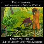 Play & Download Une flute invisible…: Musique francaise a l'aube du XXe siecle by Various Artists | Napster