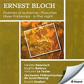Play & Download Bloch, E.: Hiver-Printemps / Poemes D'Automne / Prelude and 2 Psalms / In the Night / Psalm 22 by Various Artists | Napster