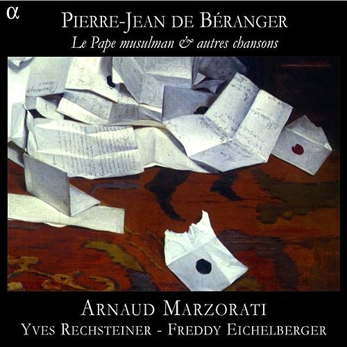 Play & Download Beranger: Le Pape musulman & autres chansons by Arnaud Marzorati | Napster