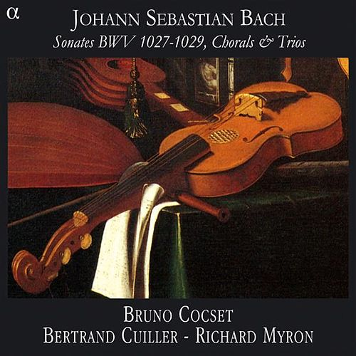 Play & Download Bach: Sonates, BWV 1027-1029, Chorals and Trios by Bruno Cocset | Napster