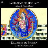 Machaut: Messe de Nostre Dame by Diabolus in musica