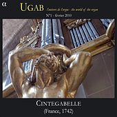 Play & Download UGAB: L'univers de l'orgue - Cintegabelle (France 1742) by Yves Rechsteiner | Napster
