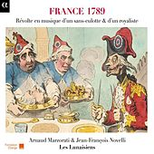 France 1789: Révolte en musique d'un sans-culotte & d'un royaliste by Various Artists