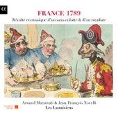 Play & Download France 1789: Révolte en musique d'un sans-culotte & d'un royaliste by Various Artists | Napster