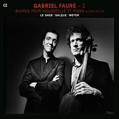 Play & Download Fauré: Intégrale de la Musique de Chambre avec Piano - 1: Œuvres pour violoncelle et piano by Various Artists | Napster