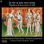 Play & Download Je voy le bon tens venir: Polyphonies & danses autour de 1400 by Les Musiciens de Saint-Julien | Napster