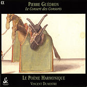 Play & Download Guedron: Consort Music by Poeme Harmonique | Napster