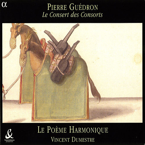 Guedron: Consort Music by Poeme Harmonique