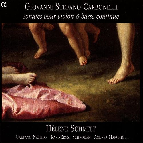 Play & Download Carbonelli: Violin Sonatas Nos. 1, 6-7, 10, and 12 by Various Artists | Napster