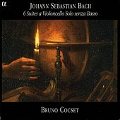 Play & Download Bach, J.S.: Cello Suites Nos. 1-6, Bwv 1007-1012 by Bruno Cocset | Napster