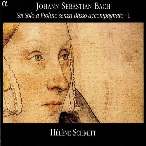 Play & Download Bach, J.S.: Sonatas and Partitas for Solo Violin, Vol. 1 (Bwv 1001, 1002, 1004) by Helene Schmitt | Napster