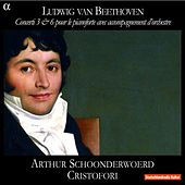 Play & Download Beethoven: Concerti 3 & 6 pour le pianoforte avec accompagnement d'orchestre by Arthur Schoonderwoerd | Napster