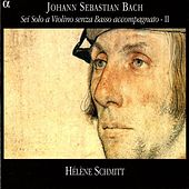 Bach, J.S.: Sonatas and Partitas for Solo Violin, Vol. 2 (Bwv 1003, 1006, 1005) by Helene Schmitt