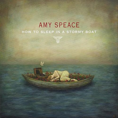 Play & Download How to Sleep in a Stormy Boat by Amy Speace | Napster