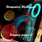 Play & Download Stasera pago io by Domenico Modugno | Napster