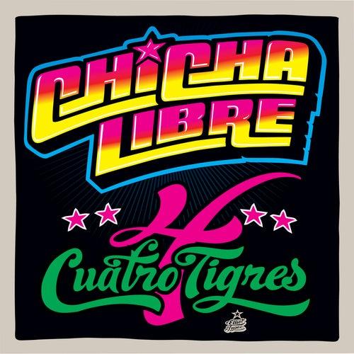 Play & Download Cuatro Tigres by Chicha Libre | Napster