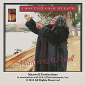Play & Download I Won't Let Go of My Faith by Marilyn Maxwell | Napster