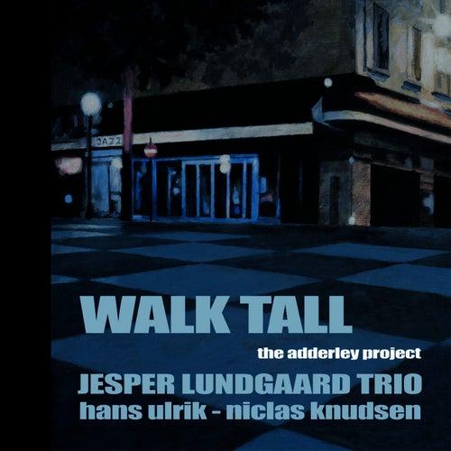 Walk Tall 'The Adderley Project' by Hans Ulrik