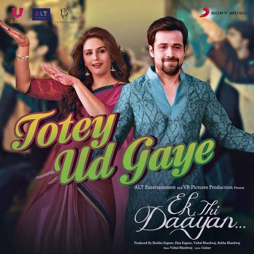 Play & Download Totey Ud Gaye by Vishal Bhardwaj | Napster