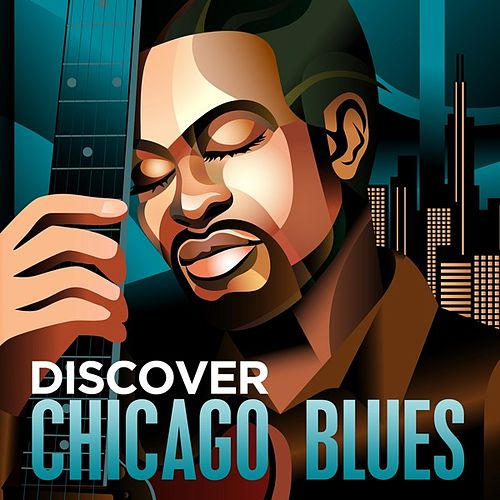 Play & Download Discover - Chicago Blues by Various Artists | Napster