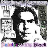 Painter White Black by Michael Berman