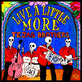 Play & Download Live a Little More by The Tejas Brothers | Napster