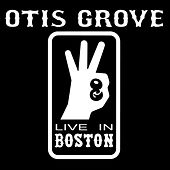 Play & Download Live In Boston by OTIS GROVE | Napster