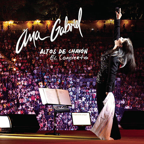 Play & Download Altos De Chavón El Concierto by Ana Gabriel | Napster