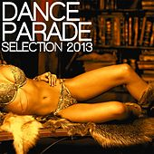 Dance Parade Selection 2013 by Various Artists