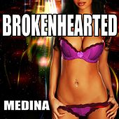 Play & Download Brokenhearted by Medina | Napster