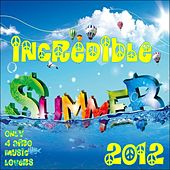 Play & Download Incredible Summer 2012 (Only 4 Afro Music Lovers) by Various Artists | Napster