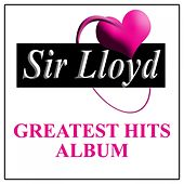 Sir Lloyd Greatest Hits by Various Artists