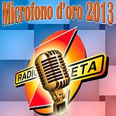 Play & Download Microfono d'oro 2013 by Various Artists | Napster