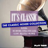 It's Classic - the Classic House Collection by Various Artists