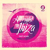 Play & Download Rule 5 Presents All Right in Ibiza, Vol. 2 (Deep House) by Various Artists | Napster