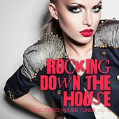 Rocking Down the House - Electrified House Tunes, Vol. 13 by Various Artists