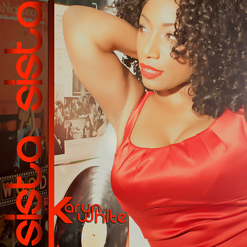 Play & Download Sista Sista by Karyn White | Napster