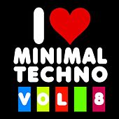 I Love Minimal Techno, Vol.8 by Various Artists