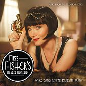 Play & Download Miss Fisher's Murder Mysteries - Music from the Televison Series by Various Artists | Napster