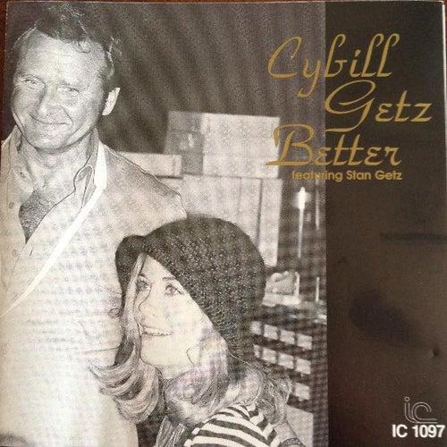 Cybill Getz Better (feat. Stan Getz) by Cybill Shepherd